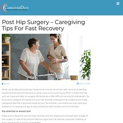 Post Hip Surgery – Caregiving Tips For Fast Recovery