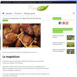 Carences en magnésium & en oligo-éléments des aliments - Revue Bio