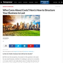 Who Cares About Costs? Here's How to Structure Your Business to Last