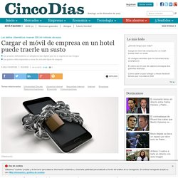Cargar el móvil de empresa en un hotel puede traerle un susto