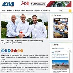 TIACA, Champ Cargosystems launch sustainability programme, global award