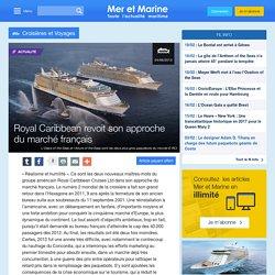 Royal Caribbean revoit son approche du marché français