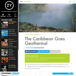 The Caribbean Goes Geothermal