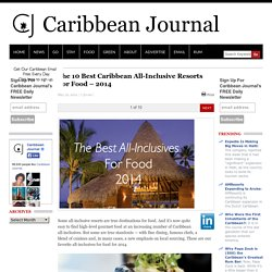 The 10 Best Caribbean All-Inclusive Resorts For Food – 2014