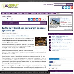 Turtle Bay Caribbean restaurant concept eyes roll out