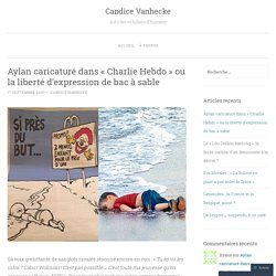 Aylan caricaturé dans « Charlie Hebdo », ou la liberté d'expression de bac à sable