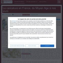 La caricature en France, du Moyen Age à nos jours