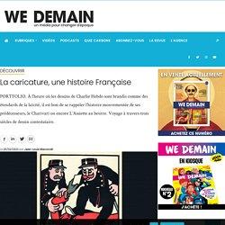 La caricature, une histoire Française - WE DEMAIN