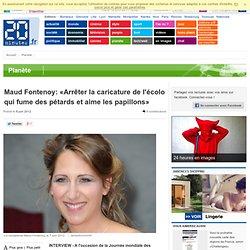 Maud Fontenoy: «Arrêter la caricature de l'écolo qui fume des pétards et aime les papillons»