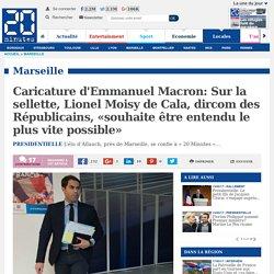 Caricature d'Emmanuel Macron: Sur la sellette, Lionel Moisy de Cala, dircom des Républicains, «souhaite être entendu le plus vite possible»