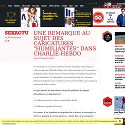 """Une remarque au sujet des caricatures """"humiliantes"""" dans Charlie-Hebdo"""