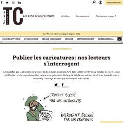 Publier les caricatures: nos lecteurs s'interrogent - Témoignage Chrétien
