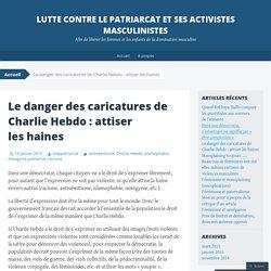 Le danger des caricatures de Charlie Hebdo : attiser les haines