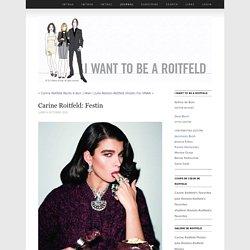 Carine Roitfeld:Festin - Journal - I Want To Be A Roitfeld