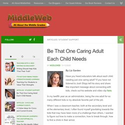 How to Be the One Caring Adult Each Child Needs