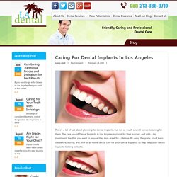 Caring for Dental Implants in Los Angeles - LA Dental Clinic