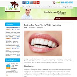 Caring for Your Teeth with Invisalign - LA Dental Clinic
