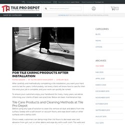 For Tile Caring Products after Installation - Tile Pro Depot