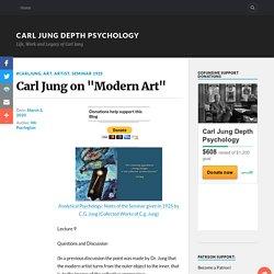 """Carl Jung on """"Modern Art"""" – Carl Jung Depth Psychology"""
