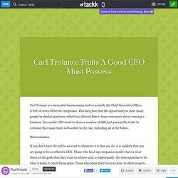 Carl Troiano: Traits A Good CEO Must Possess - Tackk