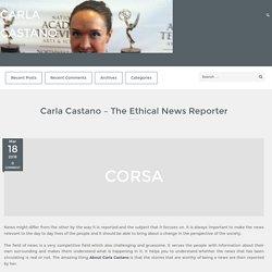 Carla Castano – The Ethical News Reporter