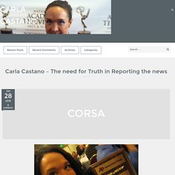 Carla Castano – The need for Truth in Reporting the news