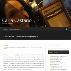 Carla Castano – The Award Winning Reporter