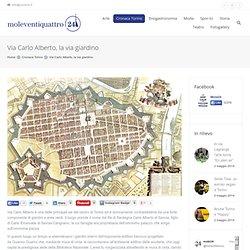 Via Carlo Alberto, la via giardino