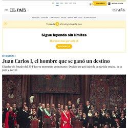 Juan Carlos I, el hombre que se ganó un destino