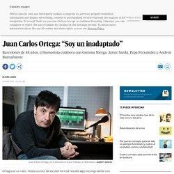 """Juan Carlos Ortega: """"Soy un inadaptado"""""""