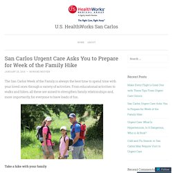 San Carlos Urgent Care Asks You to Prepare for Week of the Family Hike