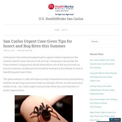San Carlos Urgent Care Gives Tips for Insect and Bug Bites this Summer