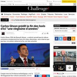 """Carlos Ghosn prédit la fin des taxis d'ici """"une vingtaine d'années"""""""