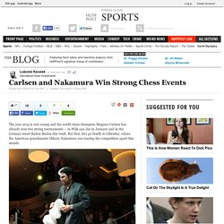 Carlsen and Nakamura Win Strong Chess Events