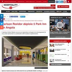 Carlson Rezidor déploie 5 Park Inn en Angola