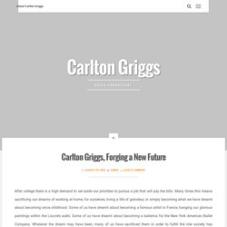 Carlton Griggs, Forging a New Future