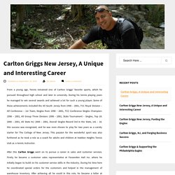 Carlton Griggs New Jersey, A Unique and Interesting Career