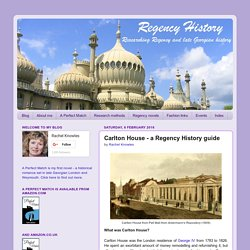 Carlton House - a Regency History guide