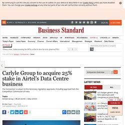 Carlyle Group to acquire 25% stake in Airtel's Data Centre business