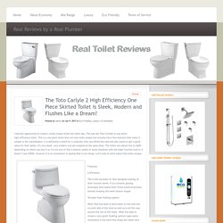 The Toto Carlyle 2 High Efficiency One Piece Skirted Toilet is Sleek, Modern and Flushes Like a Dream! - Real Toilet Reviews