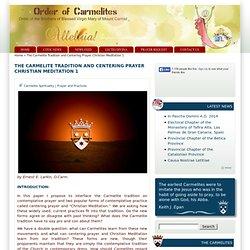 The Carmelite Tradition and Centering Prayer Christian Meditation 1