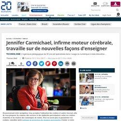 Doc 6 : Jennifer Carmichael, infirme moteur cérébrale, travaille sur de nouvelles façons d'enseigner
