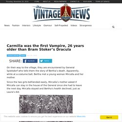 Carmilla was the first Vampire, 26 years older than Bram Stoker's Dracula - Page 2 of 2