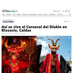 Así se vive el Carnaval del Diablo en Riosucio, Caldas