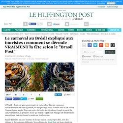 """Le carnaval au Brésil expliqué aux touristes : comment se déroule VRAIMENT la fête selon le """"Brasil Post"""""""
