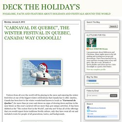 "DECK THE HOLIDAY'S: ""CARNAVAL DE QUEBEC"", THE WINTER FESTIVAL IN QUEBEC, CANADA! WAY COOOOLLL!"