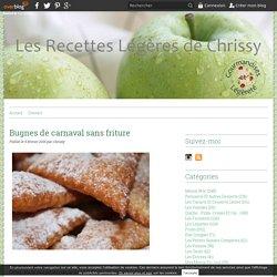 BUGNES DE CARNAVAL SANS FRITURE - LES RECETTES LEGERES DE CHRISSY