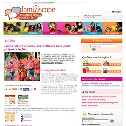 Carnaval des enfants: les meilleurs sites pour préparer la fête