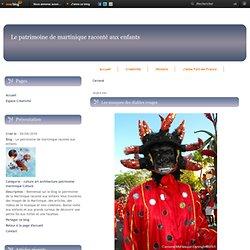Carnaval - Les masques des… - Les hommes d'argiles - Le chien fer de… - Le carnaval… - Le Wélélé bann - Le patrimoine de martinique raconté aux enfants