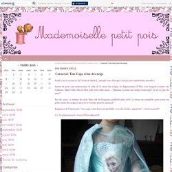 Carnaval: Tuto Cape reine des neige - Le blog de Mademoiselle Petit Pois